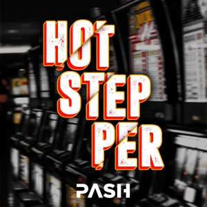 PASH - Hotstepper